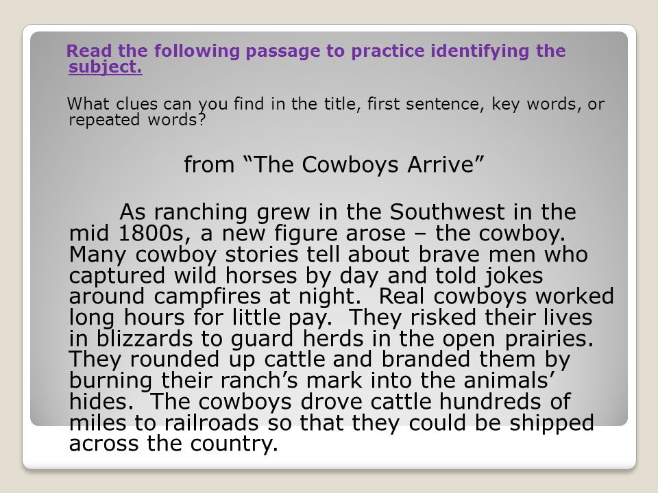 Read the following passage to practice identifying the subject. What clues can you find in the title, first sentence, key words, or repeated words? fr
