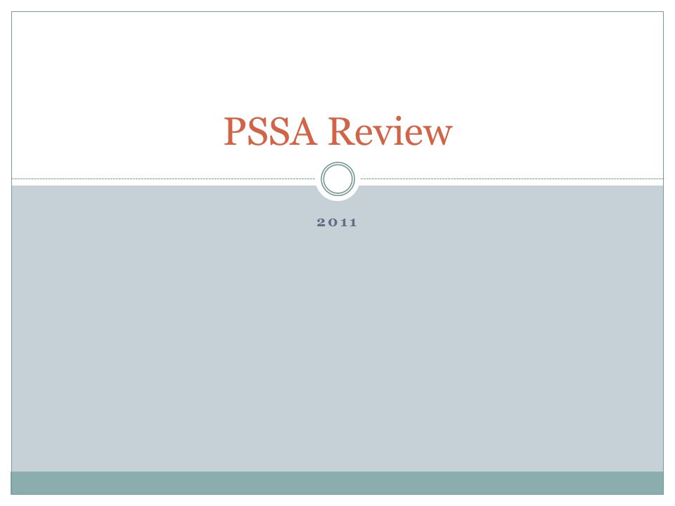 2011 PSSA Review