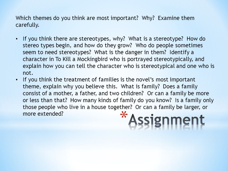 Which themes do you think are most important? Why? Examine them carefully. If you think there are stereotypes, why? What is a stereotype? How do stere