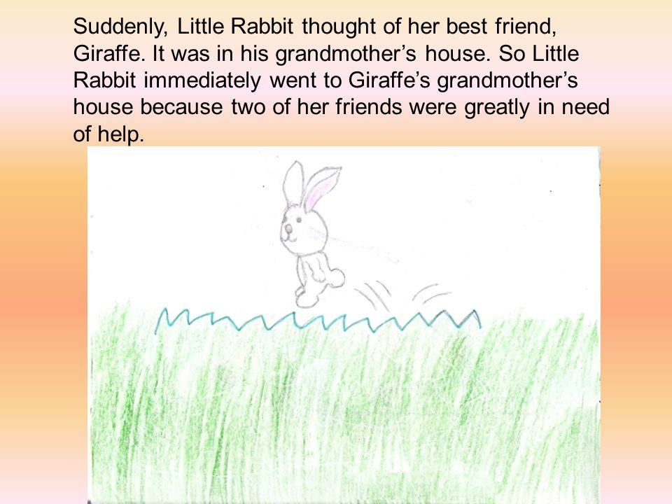 Suddenly, Little Rabbit thought of her best friend, Giraffe.