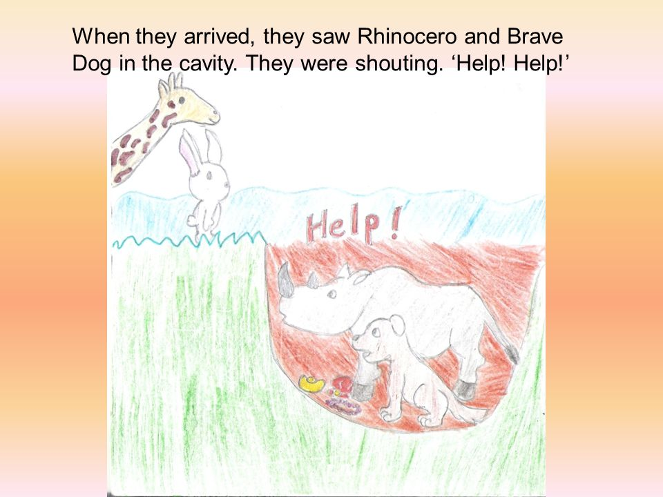When they arrived, they saw Rhinocero and Brave Dog in the cavity.
