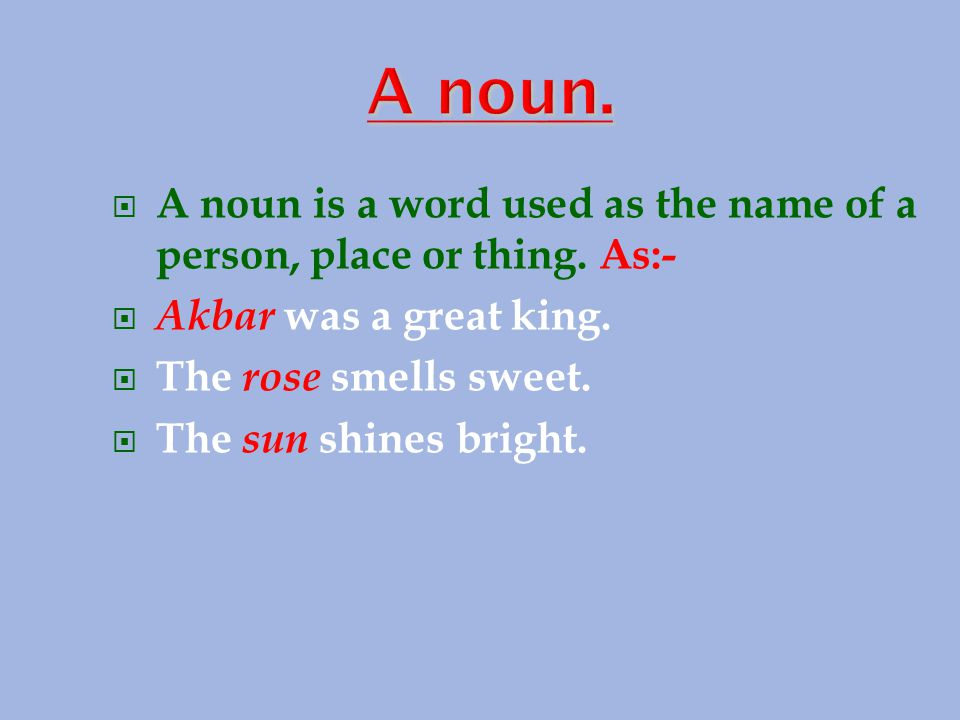  A pronoun is a word used instead of a noun.As:-  Ram is a boy.