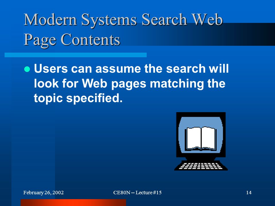 Figure 25.1 Figure 25.1 An illustration of the two-step process an automated search service uses. (a) A spider program automatically contacts web site