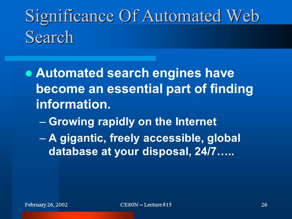Example of Automated Search Services Figure 25.4 Examples of automated search services available on the World Wide Web. Although most services provide