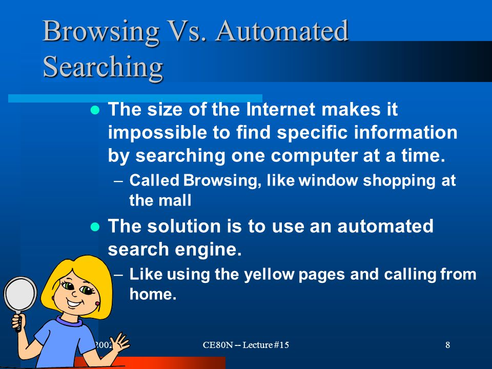 February 26, 2002CE80N -- Lecture #157 Description Of Functionality An automated search service allows one to find information that resides on remote computers.