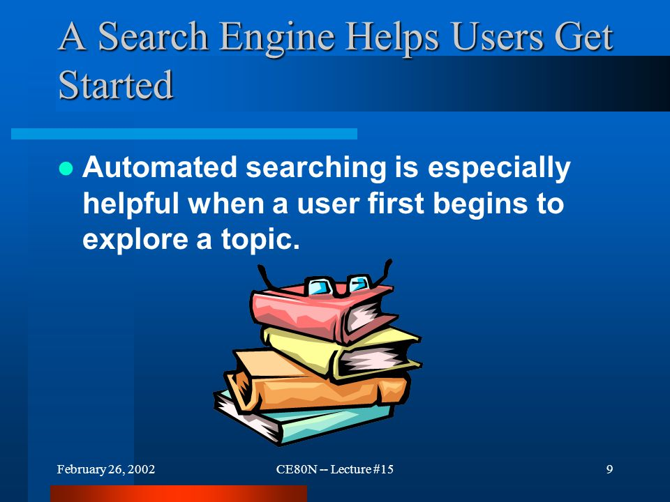 February 26, 2002CE80N -- Lecture #1519 Advanced Search Programs Some search engines offer multi-key search service.