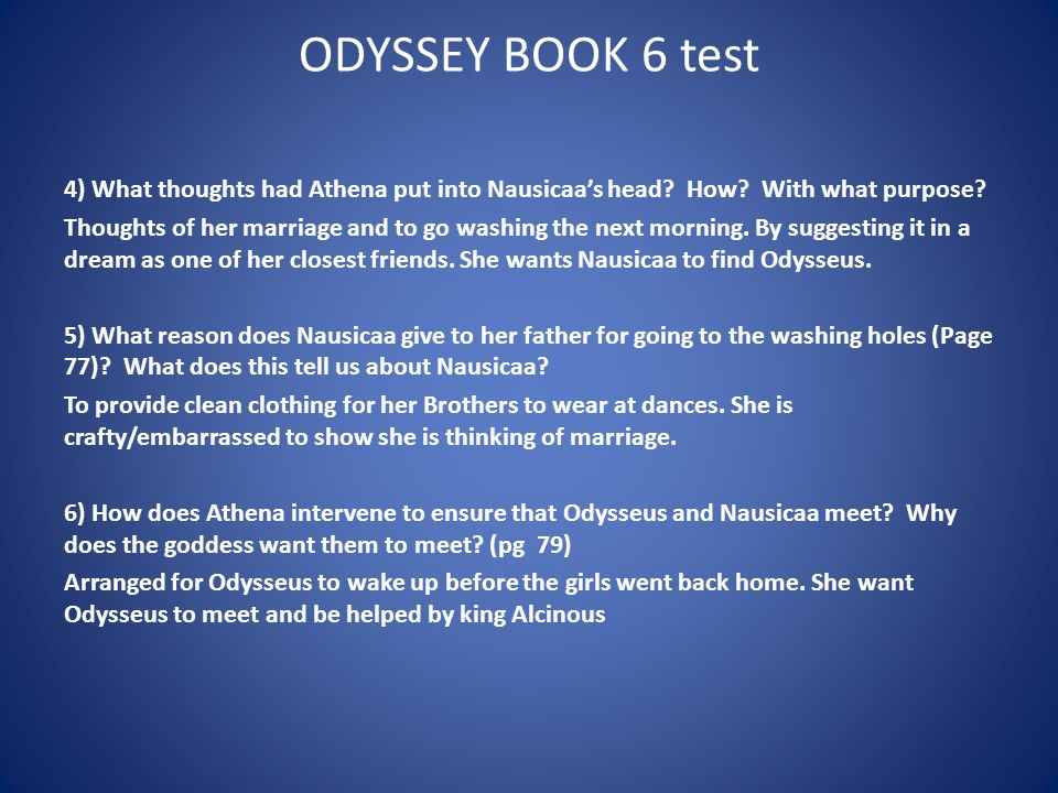 ODYSSEY BOOK 6 test 4) What thoughts had Athena put into Nausicaa's head.