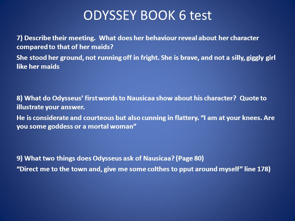 ODYSSEY BOOK 6 test 7) Describe their meeting.