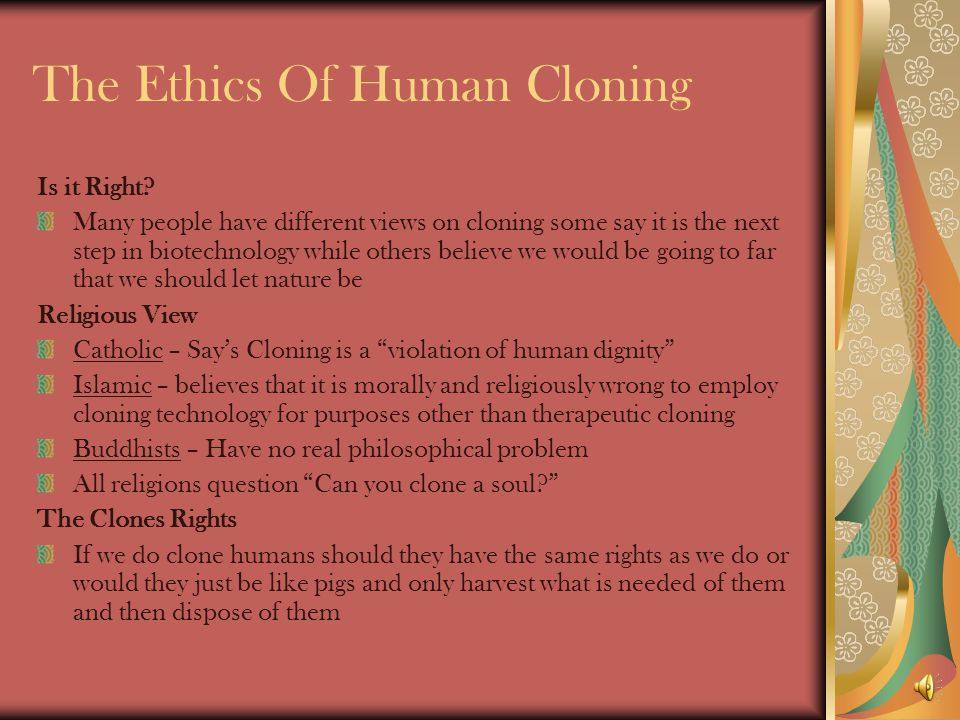 The Ethics Of Human Cloning Is it Right.