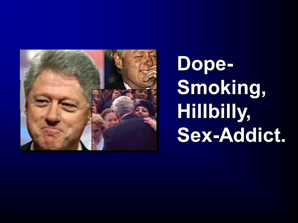 Dope- Smoking, Hillbilly, Sex-Addict.