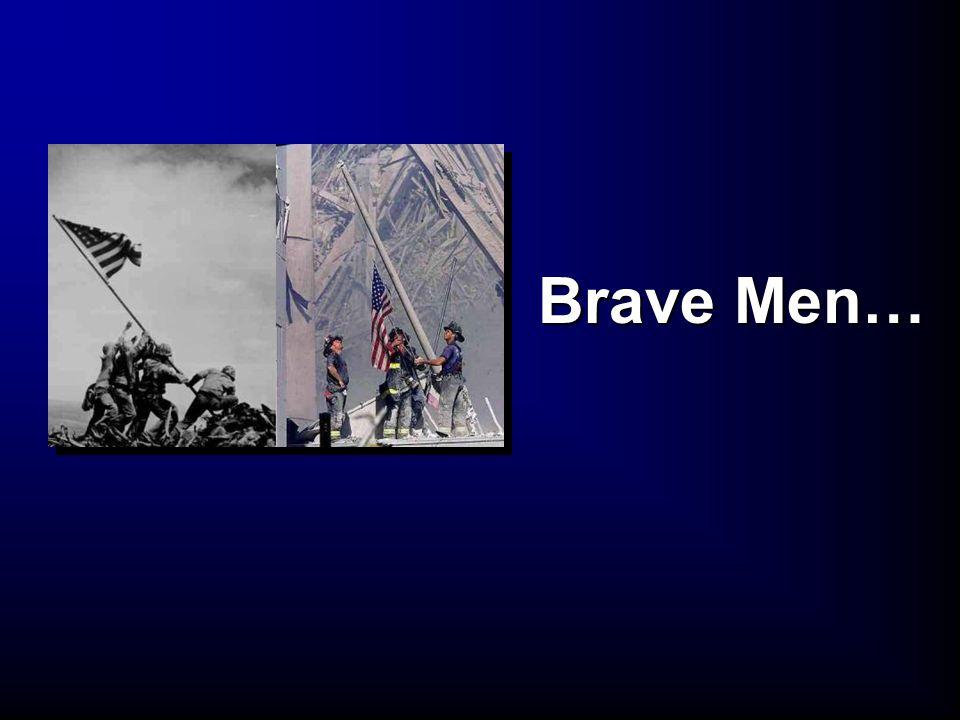 Brave Men…