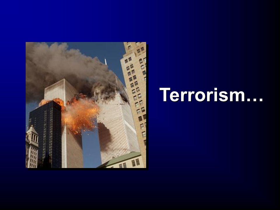 Terrorism…