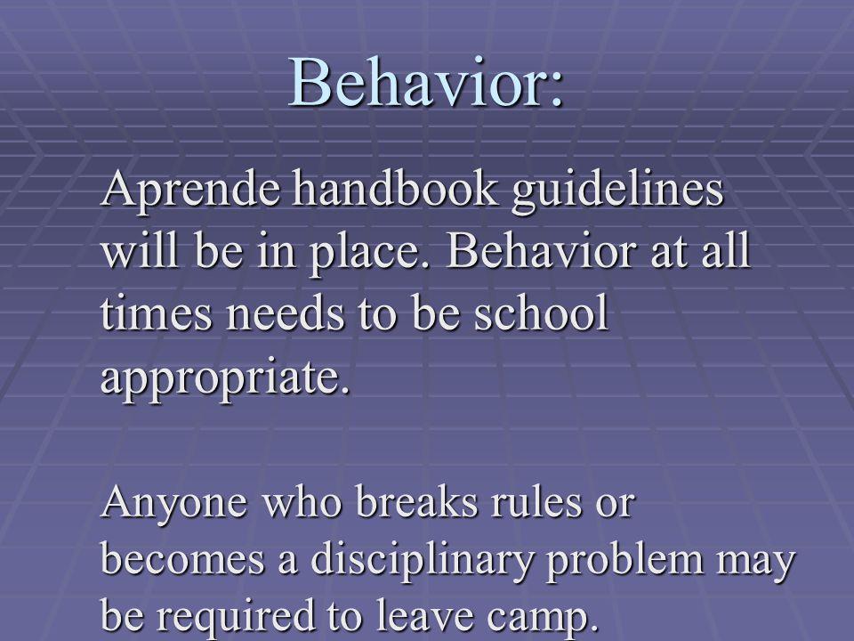 Behavior: Aprende handbook guidelines will be in place.