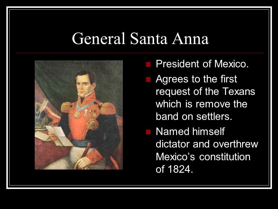 General Santa Anna President of Mexico.