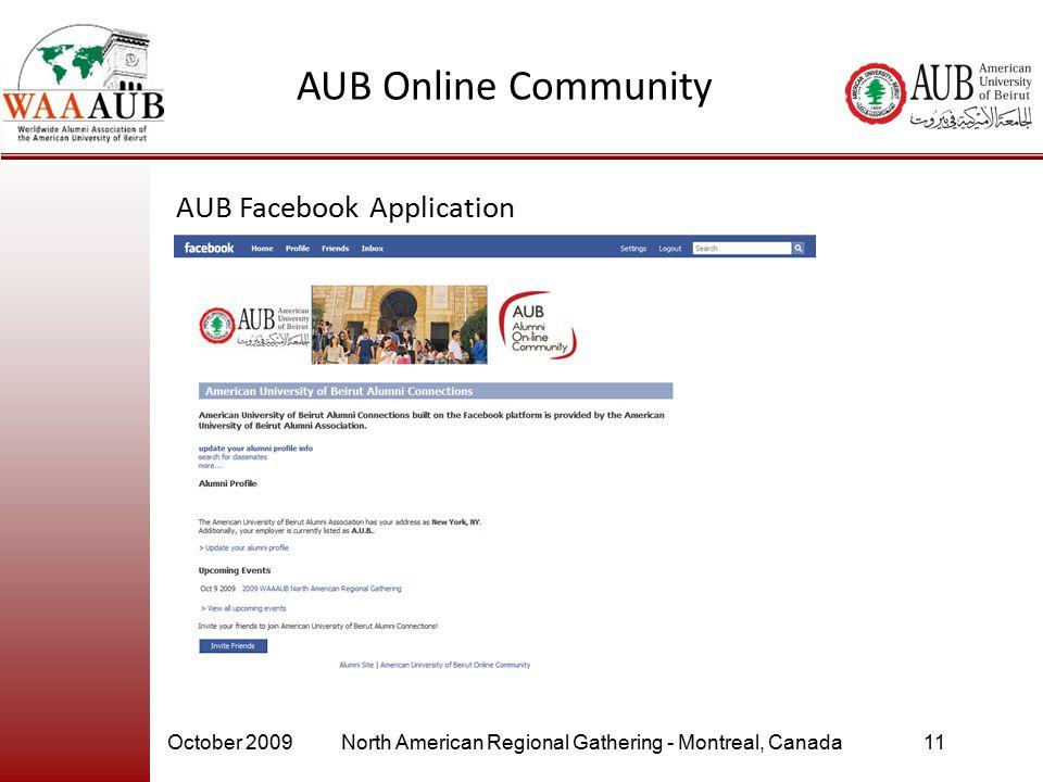 October 2009North American Regional Gathering - Montreal, Canada11 AUB Online Community AUB Facebook Application