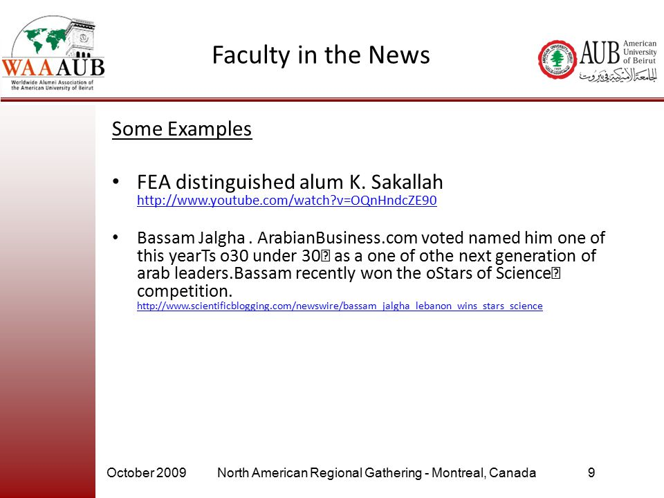 October 2009North American Regional Gathering - Montreal, Canada9 Faculty in the News Some Examples FEA distinguished alum K.