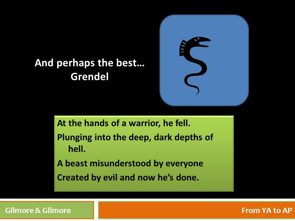 4/27/201527 Gilmore & GilmoreFrom YA to AP At the hands of a warrior, he fell. Plunging into the deep, dark depths of hell. A beast misunderstood by e