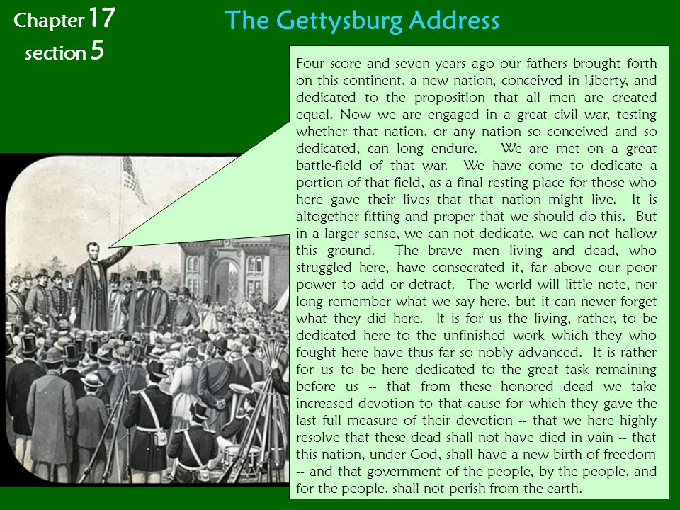 The Gettysburg Address Four score and seven years ago our fathers brought forth on this continent, a new nation, conceived in Liberty, and dedicated t