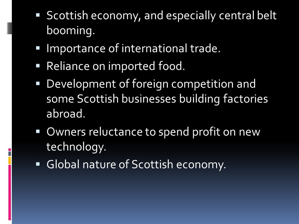  Scottish economy, and especially central belt booming.