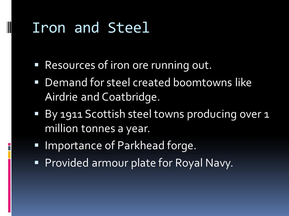 Iron and Steel  Resources of iron ore running out.