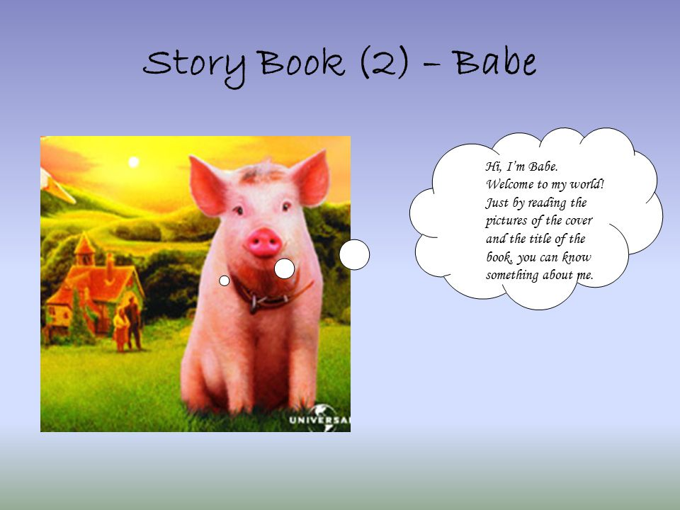 Story Book (2) – Babe Hi, I'm Babe. Welcome to my world.