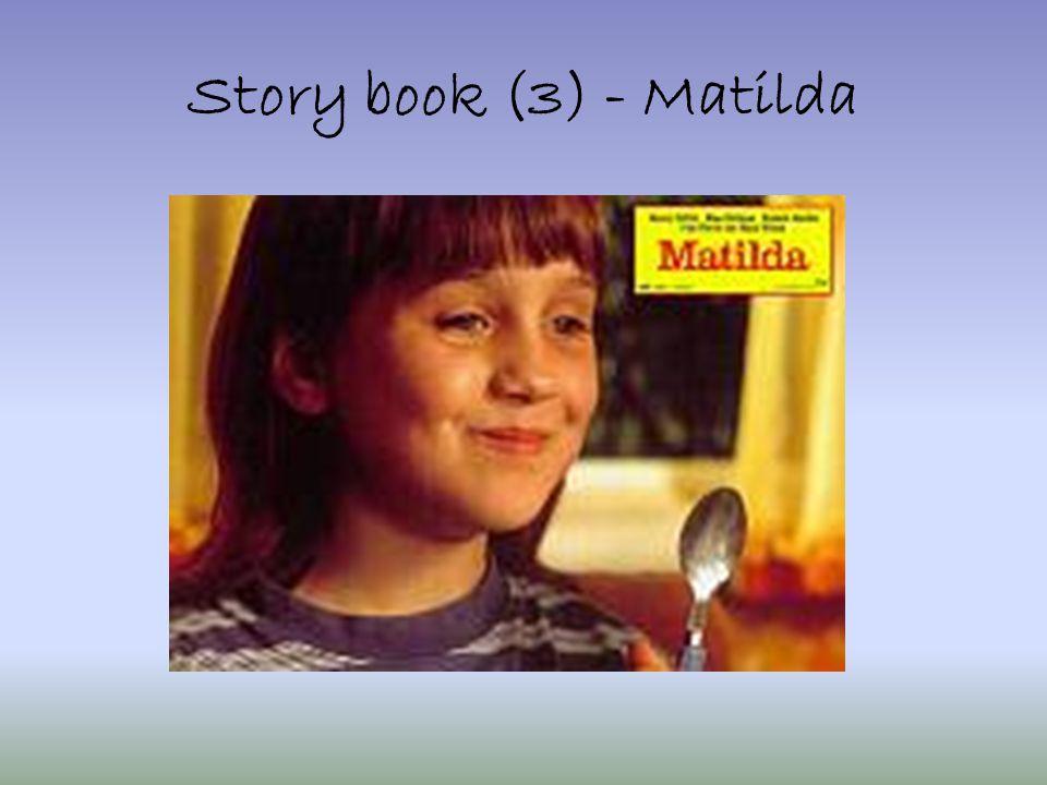 Story book (3) - Matilda