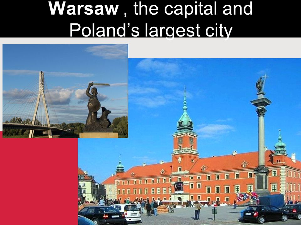 Warsaw, the capital and Poland's largest city