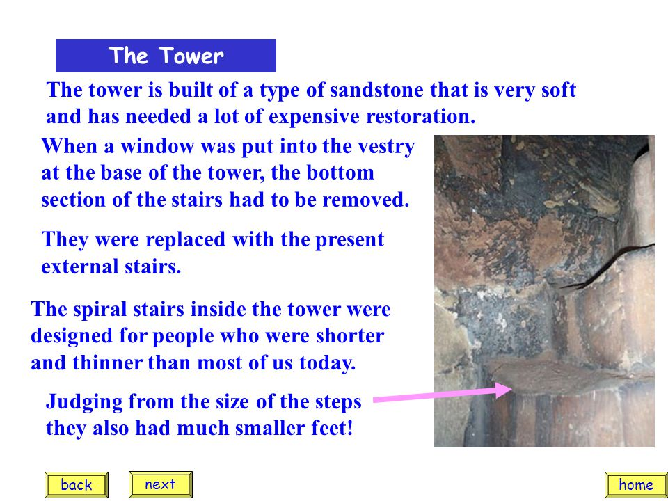 The tower is built of a type of sandstone that is very soft and has needed a lot of expensive restoration.