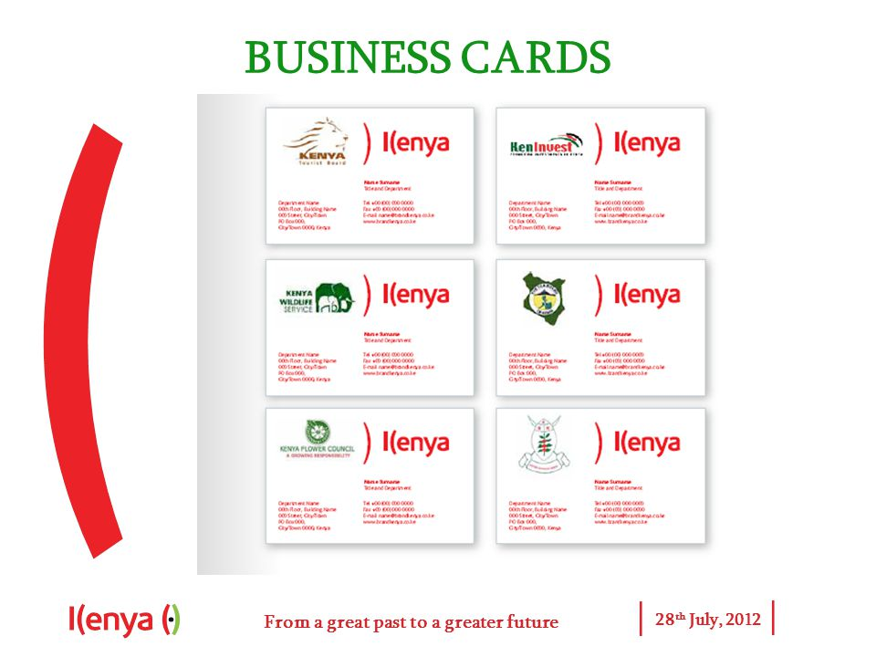 From a great past to a greater future 28 th July, 2012 BUSINESS CARDS