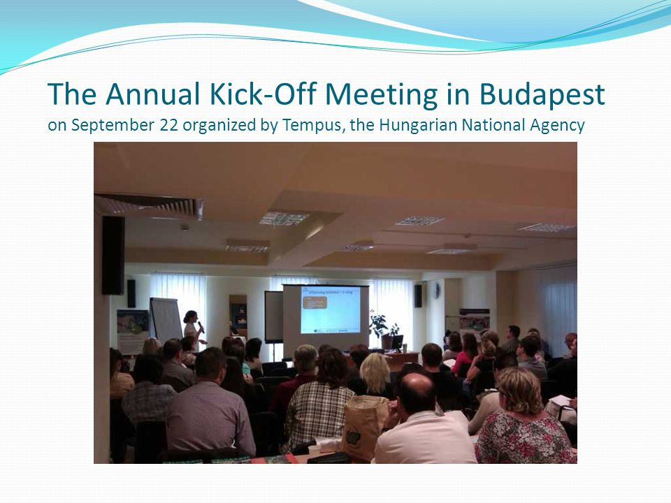 The Annual Kick-Off Meeting in Budapest on September 22 organized by Tempus, the Hungarian National Agency