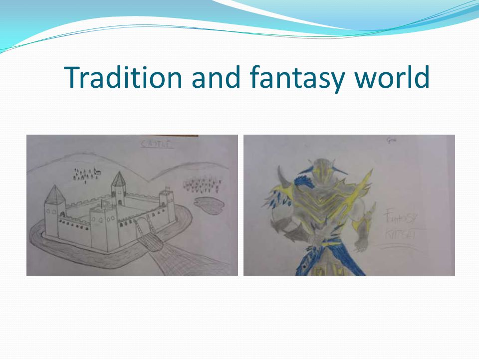 Tradition and fantasy world