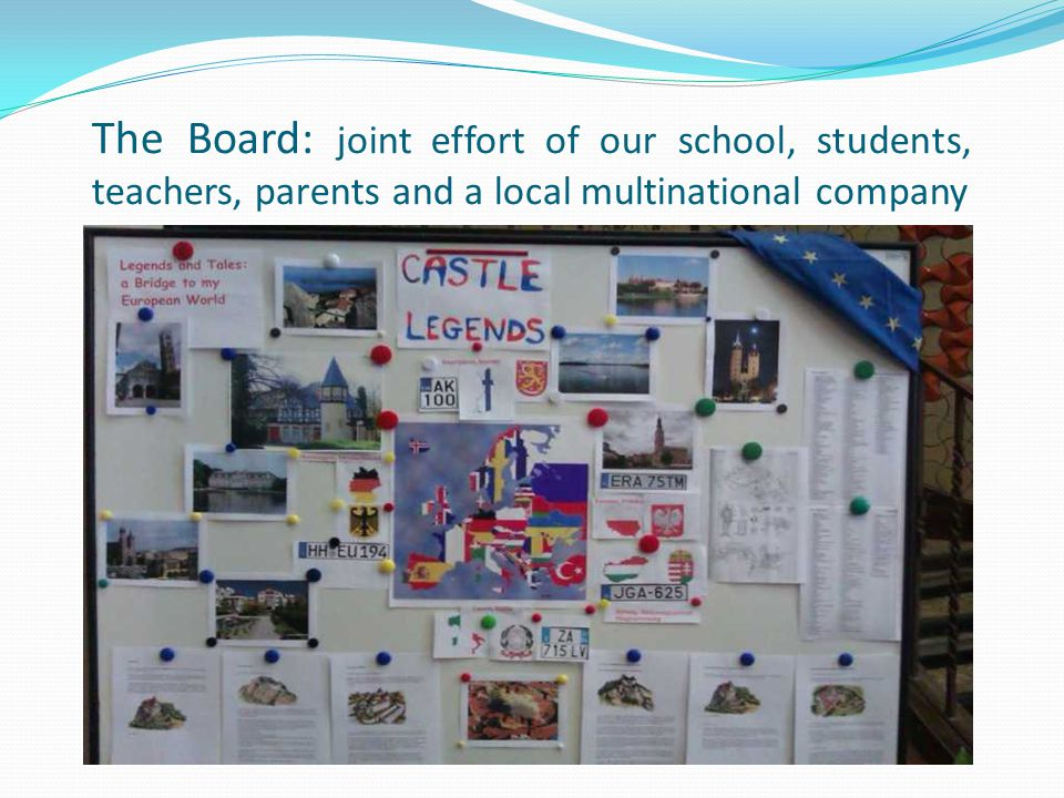 The Board: joint effort of our school, students, teachers, parents and a local multinational company