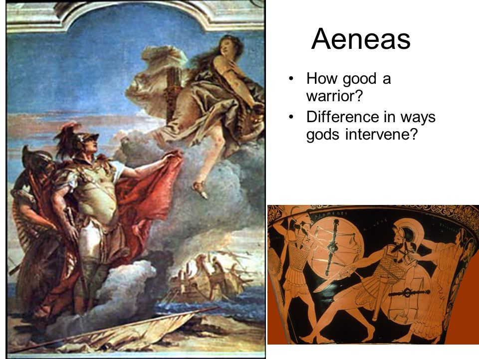 Aeneas How good a warrior Difference in ways gods intervene