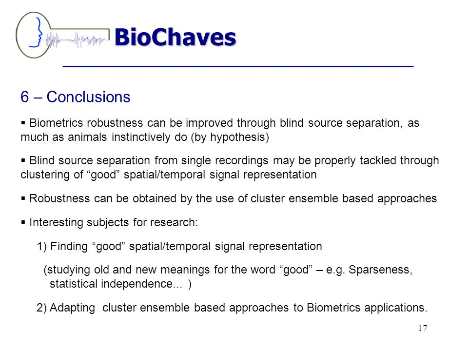 5 – Cluster ensembles: an approach aiming at robustness BioChaves 16 What is it.
