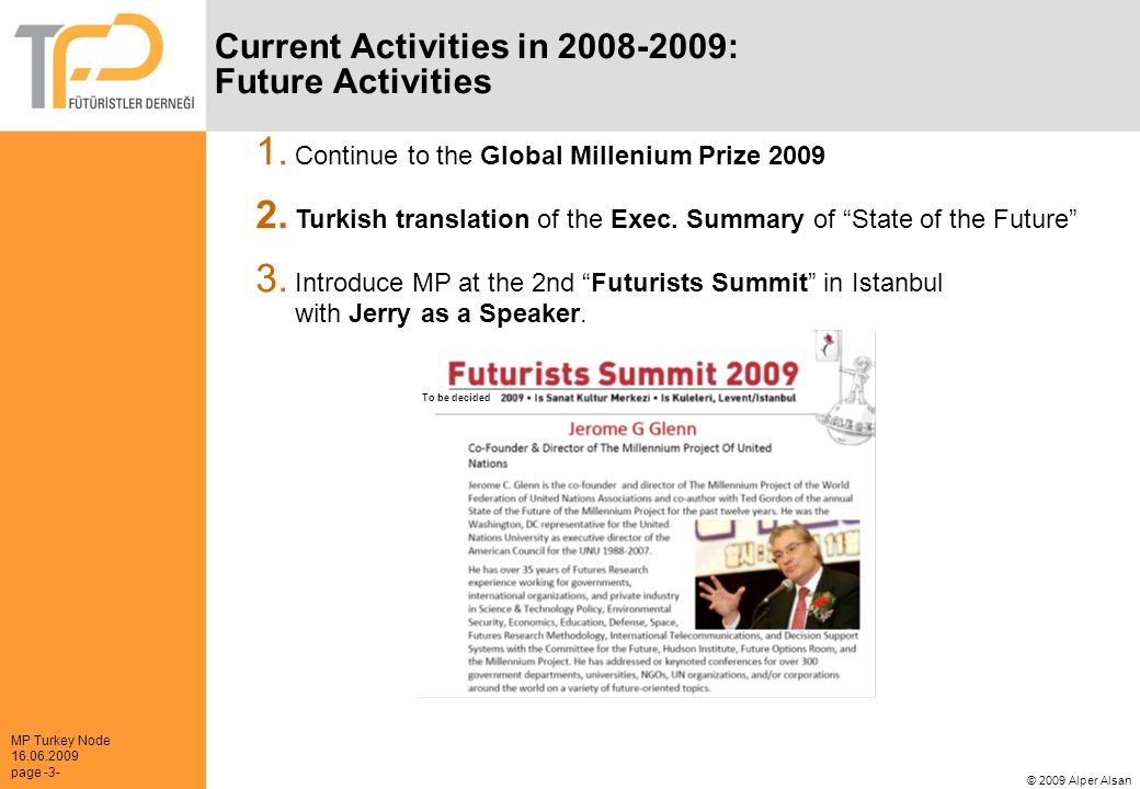 MP Turkey Node 16.06.2009 page -3- © 2009 Alper Alsan Current Activities in 2008-2009: Future Activities 1.