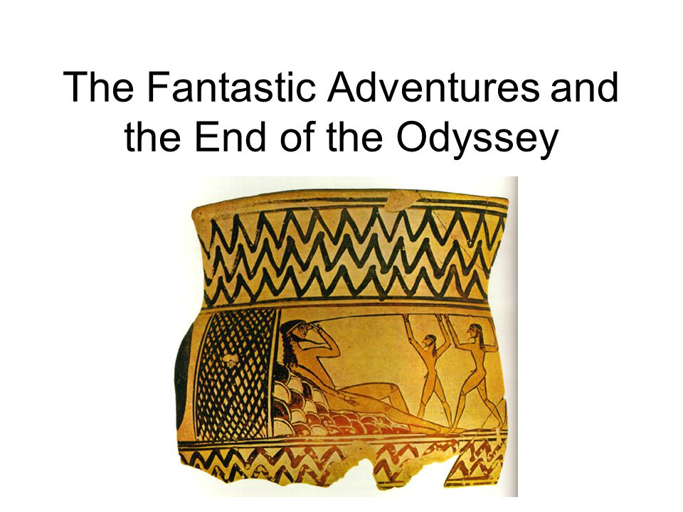 The Fantastic Adventures and the End of the Odyssey