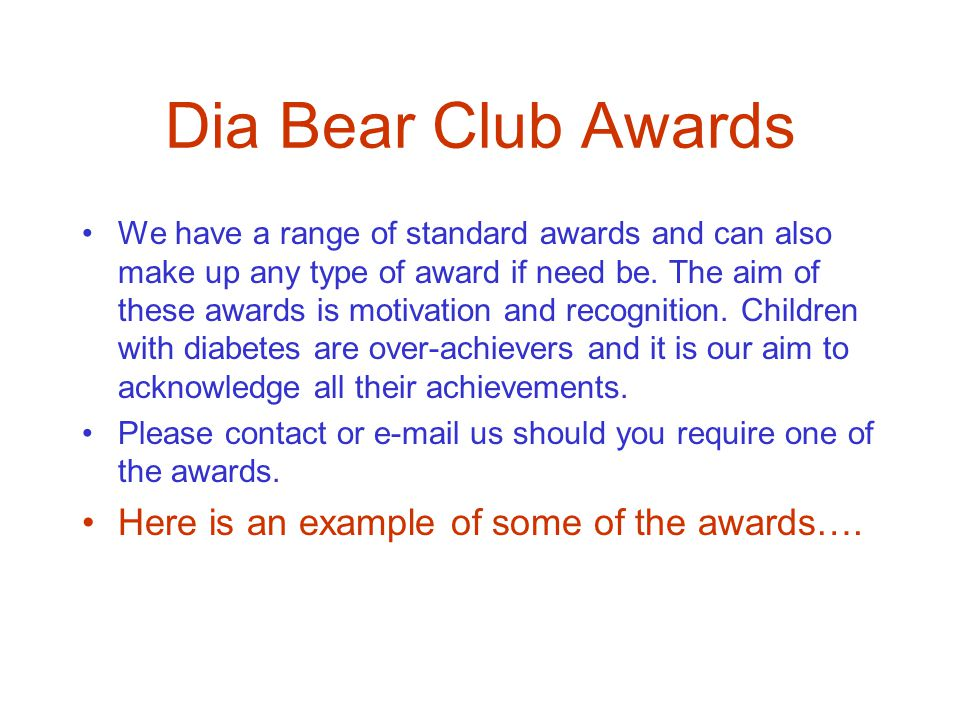 Dia Bear Club Awards We have a range of standard awards and can also make up any type of award if need be.
