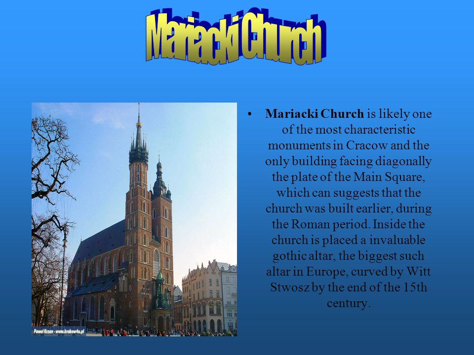 Mariacki Church is likely one of the most characteristic monuments in Cracow and the only building facing diagonally the plate of the Main Square, whi