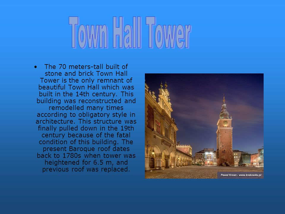 The 70 meters-tall built of stone and brick Town Hall Tower is the only remnant of beautiful Town Hall which was built in the 14th century.