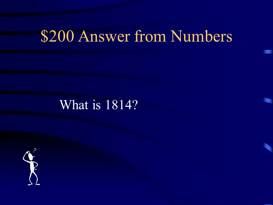 $200 Question from Numbers The year the Star-Spangled Banner was written.
