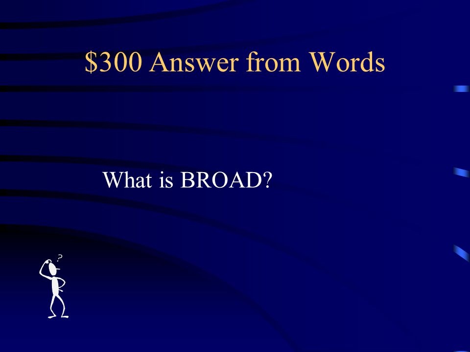 $300 Question from Words whose _________stripes and bright stars