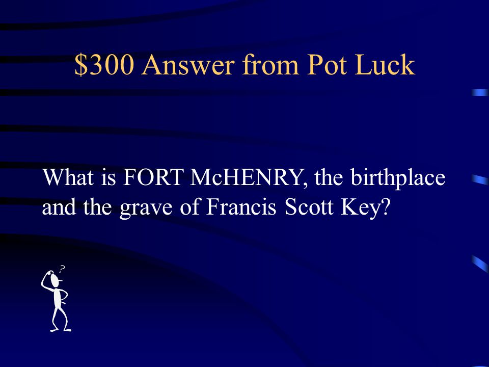 $300 Question from Pot Luck One of the places where the flag is flown both day and night all year round.