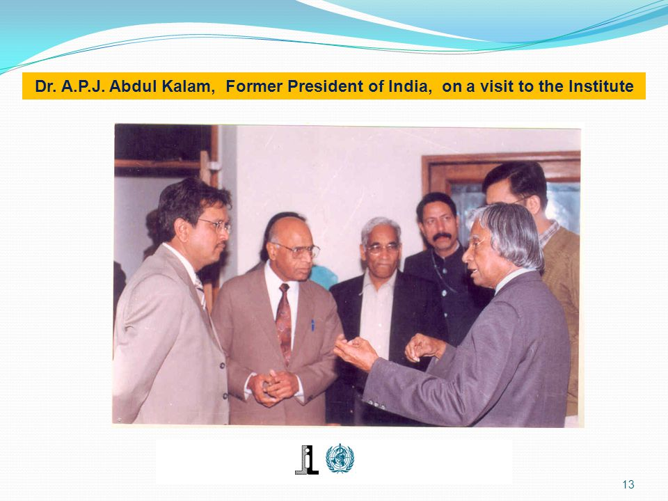 13 Dr. A.P.J. Abdul Kalam, Former President of India, on a visit to the Institute