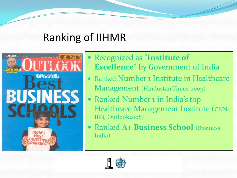 "Ranking of IIHMR Recognized as ""Institute of Excellence"" by Government of India Ranked Number 1 Institute in Healthcare Management (Hindustan Times, 2"