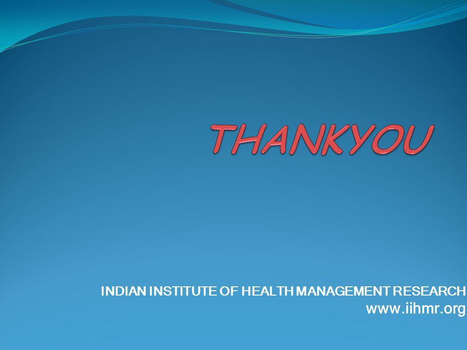 INDIAN INSTITUTE OF HEALTH MANAGEMENT RESEARCH www.iihmr.org