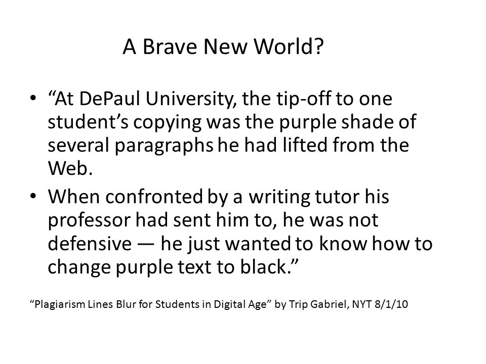"""At DePaul University, the tip-off to one student's copying was the purple shade of several paragraphs he had lifted from the Web. When confronted by"