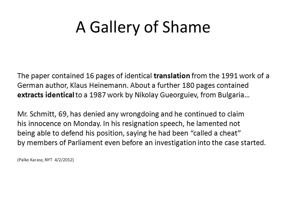 A Gallery of Shame The paper contained 16 pages of identical translation from the 1991 work of a German author, Klaus Heinemann. About a further 180 p