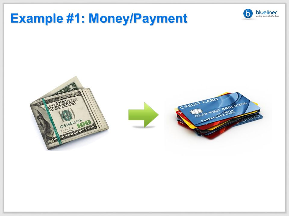 Example #1: Money/Payment