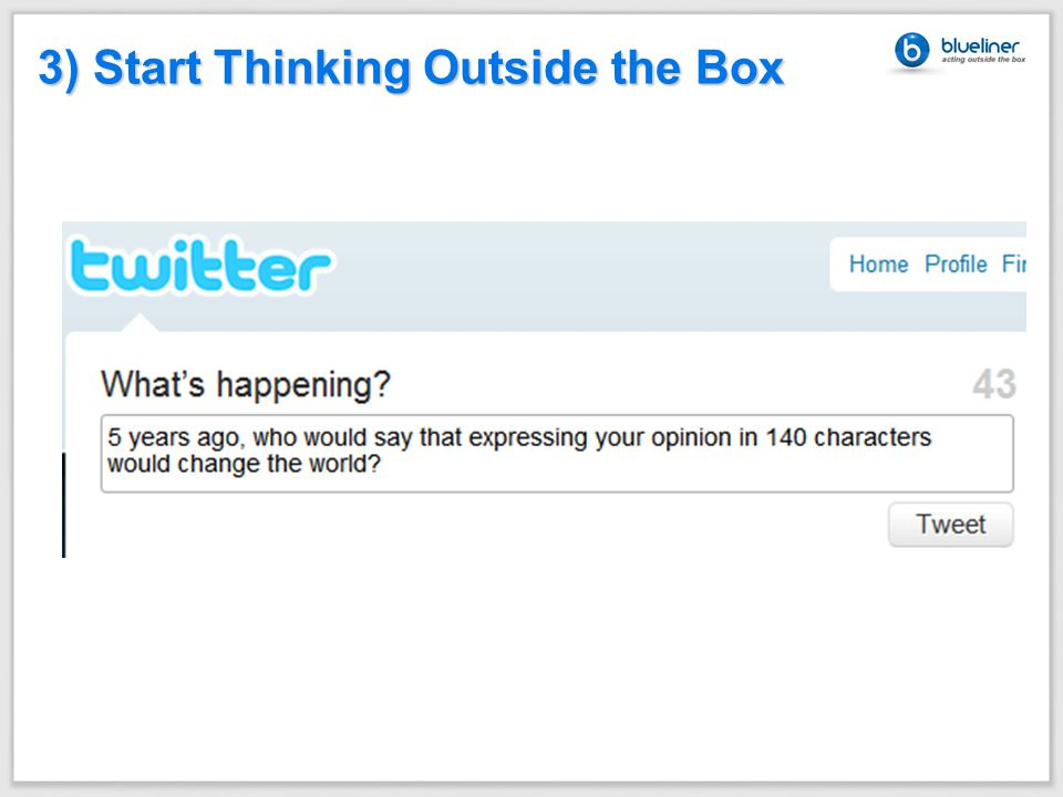 3) Start Thinking Outside the Box