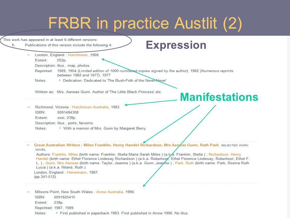 FRBR in practice Austlit (2) Expression Manifestations